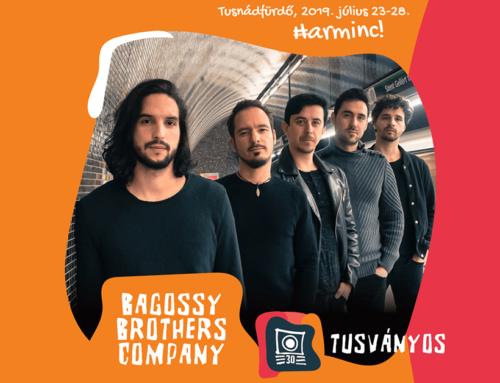 Bagossy Brothers Company JÚLIUS 26., PÉNTEK, 22:00
